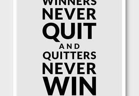 ผู้ชนะไม่เคยล้มเลิก เเละ ผู้ที่ล้มเลิกจะไม่มีทางชนะ